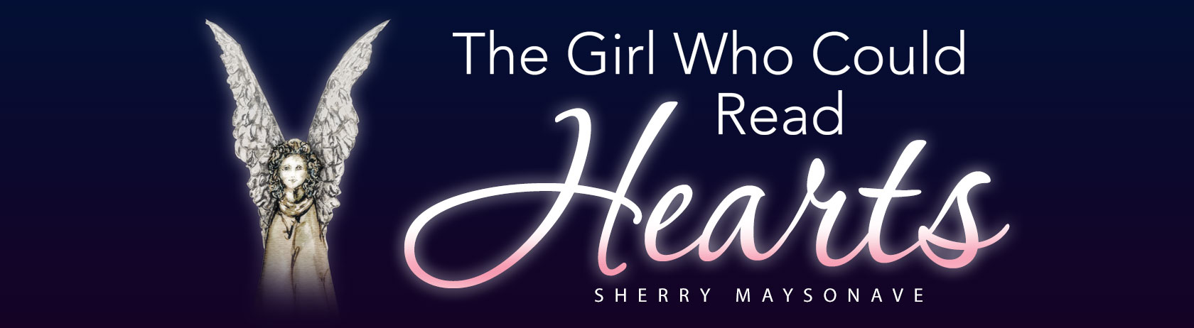 The Girl Who Could Read Hearts by Sherry Maysonave